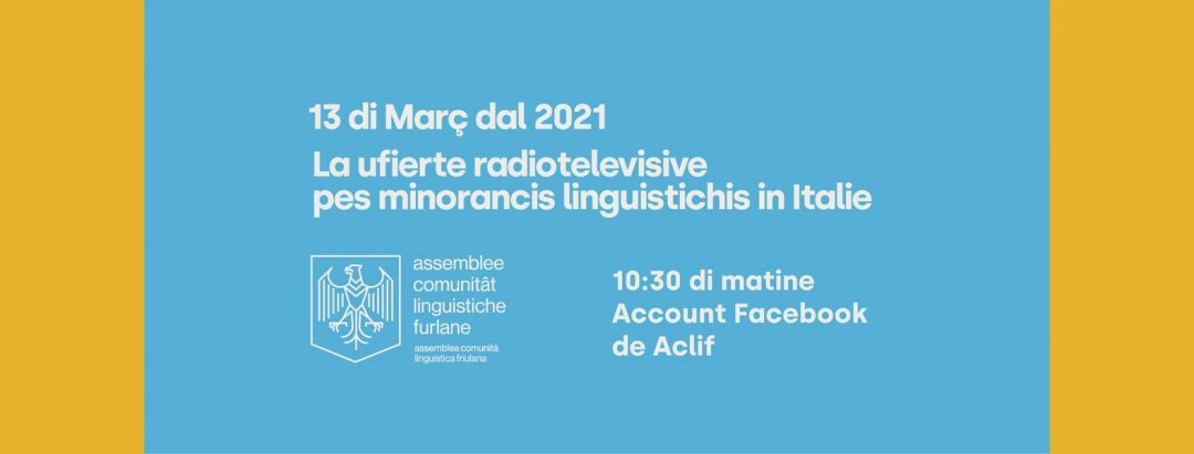 Convegno ACLiF su RAI e lingue minoritarie – 13 marzo ore 10.30. Il convegno sul friulano in RAI diventa un caso nazionale